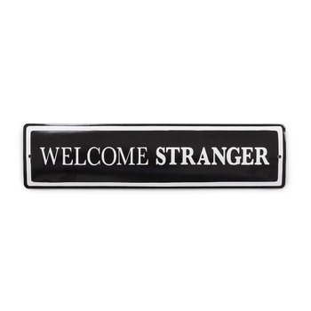 Placa Welcome Stranger