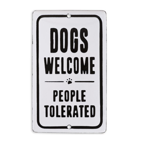 Placa Dogs Welcome People Tolerated